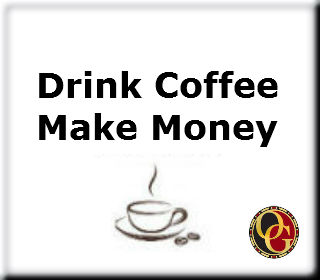 drink coffee make money